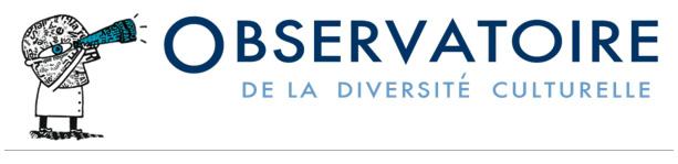 OBSERVATOIRE DE LA DIVERSITE CULTURELLE